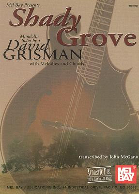 Shady Grove Mandolin Solos By Grisman, David/ McGann, John (CON)