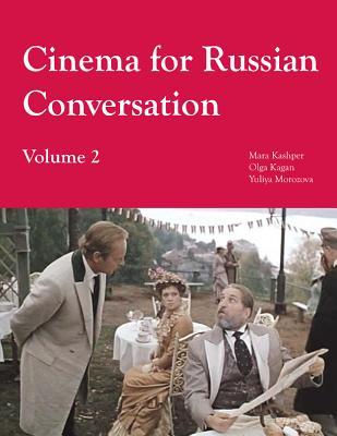Cinema for Russian Conversation By Kashper, Mara/ Kagan, Olga/ Morozova, Yuliya